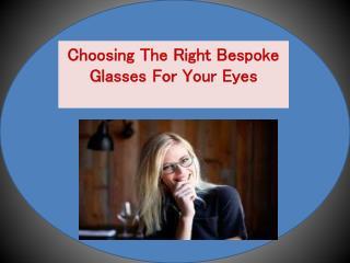 Advantages of Bespoke Glasses