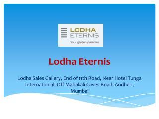 Lodha Eternis – Price of 2, 3 Bhk Flats in Andheri East Mumbai
