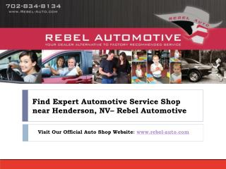 Find Expert Automotive Service Shop - Rebel Automotive in Henderson, NV