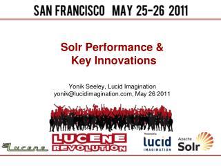 Solr Performance   Key Innovations