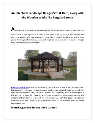 Architectural Landscape Design along with the Wooden Works like Pergola Gazebo