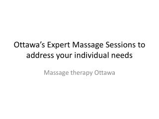 Ottawa's Massage Therapy – Relaxing for long and happy life