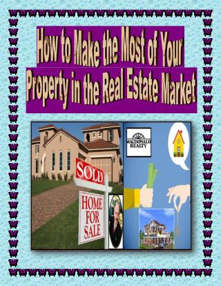 How to Make the Most of Your Property in the Real Estate Market