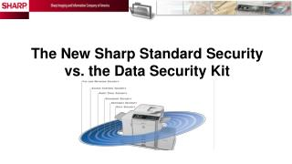 The New Sharp Standard Security  vs. the Data Security Kit