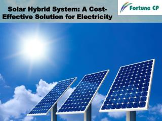 Hybrid System: A Cost-Effective Solution for Electricity