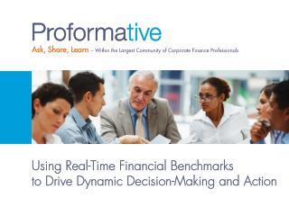 Using Real-Time Financial Benchmarks to Drive Dynamic Decision-Making and Action (Proformative Webinar)
