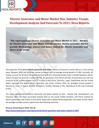 Electric Generator and Motor Market Size, Industry Trends, Analysis And Forecasts To 2021: Hexa Reports
