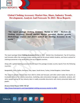 Global Clothing Accessory Market Size, Share, Industry Trends, Development, Analysis And Forecasts To 2021: Hexa Reports