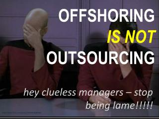 Offshoring and outsourcing best practice