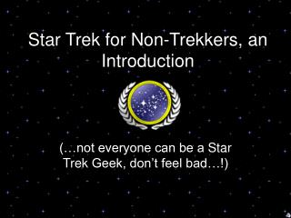 Star Trek for Non-Trekkers, an Introduction