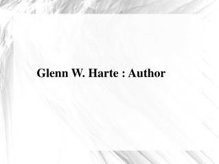 Glenn W. Harte: Author