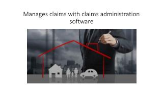 Manage claims with claims administration software