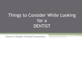 Things to consider while looking for in a dentist