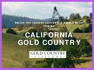 Relive the Tales of California's Gold Rush Towns - goldcountryvisitors.com