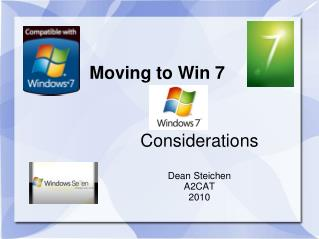 Moving to Win 7 Considerations