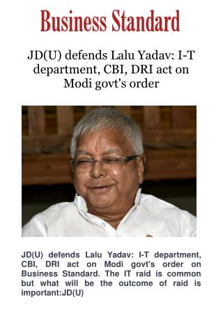 JD(U) defends Lalu Yadav: I-T department, CBI, DRI act on Modi govt's order