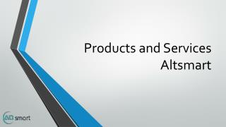 Products And Services By AltSmart