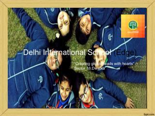 Delhi International Schools Edge Dwarka   DIS Edge Dwarka   DIS Edge Sector 18 Dwarka - DIGS
