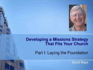 Developing a Missions Strategy That Fits Your Church