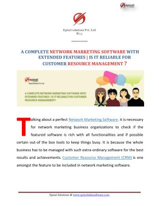 A COMPLETE NETWORK MARKETING SOFTWARE WITH EXTENDED FEATURES | IS IT RELIABLE FOR CUSTOMER RESOURCE MANAGEMENT?