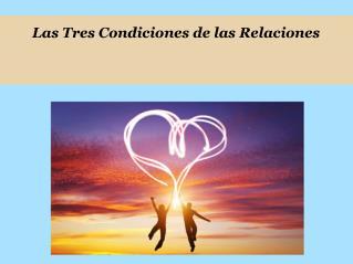 Las Tres Condiciones de las Relaciones