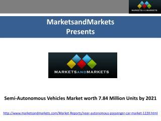 Semi-Autonomous Vehicles Market worth 7.84 Million Units by 2021