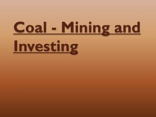 Investing In Coal and Coal Mining Process