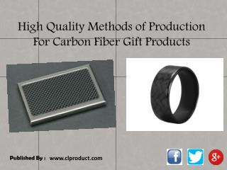 High Quality Methods of Production For Carbon Fiber Gift Products