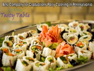 Best Company for Graduations Party Catering in Pennsylvania