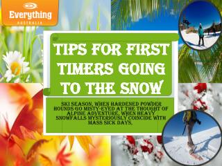 Tips for first timers going to the snow