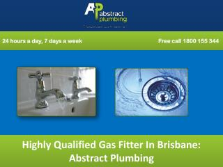 Highly Qualified Gas Fitter In Brisbane: Abstract Plumbing