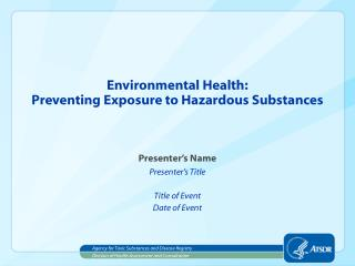 Environmental Health: Preventing Exposure to Hazardous Substances