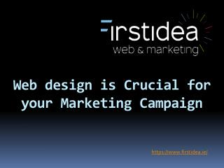 Web design is Crucial for your Marketing Campaign