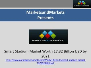Smart Stadium Market Worth 17.32 Billion USD by 2021