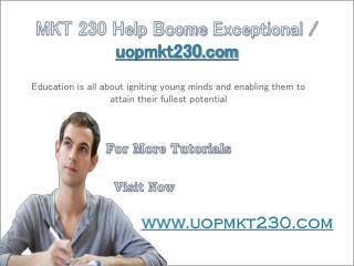 MKT 230 Help Bcome Exceptional / uopmkt230.com