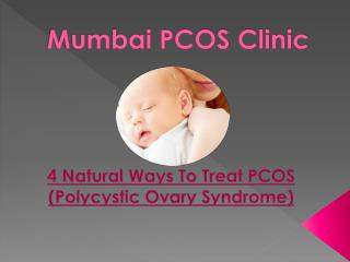 4 Natural Ways To Treat PCOS (Polycystic Ovary Syndrome)