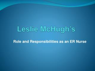 Leslie McHugh's Role and Responsibilities as an ER Nurse