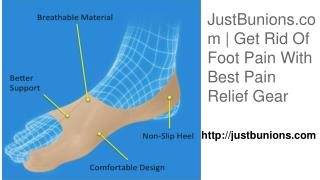 JustBunions.com | Get Rid Of Foot Pain With Best Pain Relief Gear