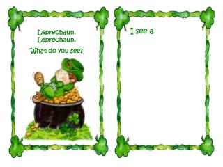 Leprechaun, Leprechaun, What do you see