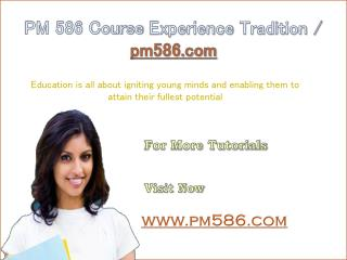 PM 586 Course Experience Tradition / pm586.com