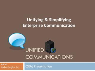 UNIFIED COMMUNICATIONS OEM Presentation esna technologies inc.