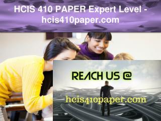 HCIS 410 PAPER Expert Level –hcis410paper.com