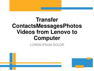 Transfer Contacts/Messages/Photos/Videos from Lenovo to Computer