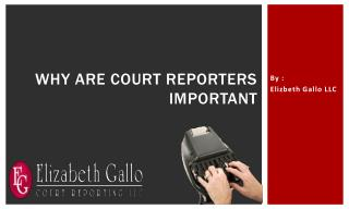 Why are court reporters important?