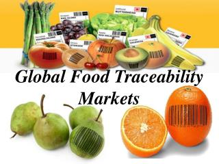 Global Food Traceability Markets
