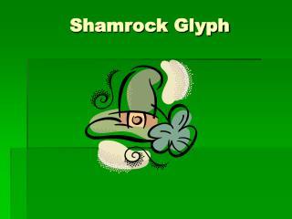 Shamrock Glyph