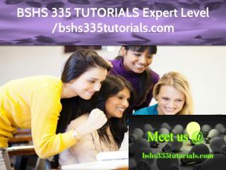 BSHS 335 TUTORIALS Expert Level –bshs335tutorials.com