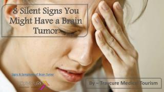 8 Silent Signs You Might Have a Brain Tumor!