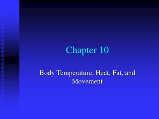 Body Temperature, Heat, Fat, and Movement