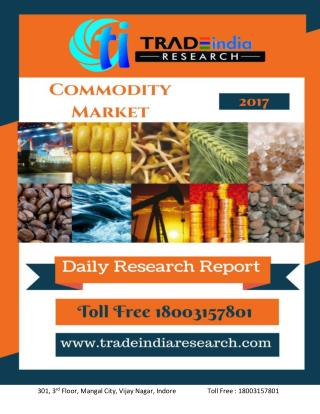 Daily commodity report by tradeindia research.